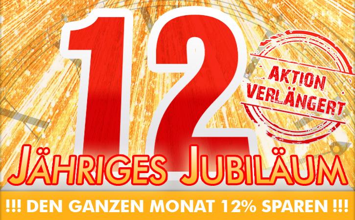 12 % Jubiläumsrabatt - verlängert bis 30. April 2016